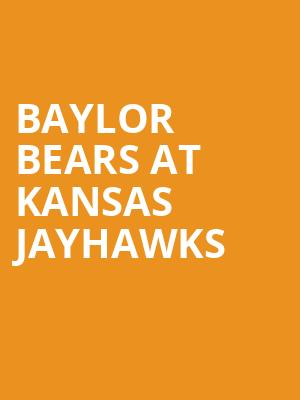 Baylor Bears at Kansas Jayhawks at Allen Fieldhouse