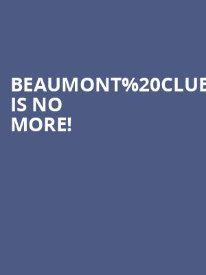 Beaumont Club is no more