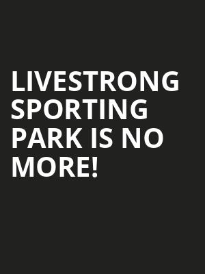 Livestrong Sporting Park is no more
