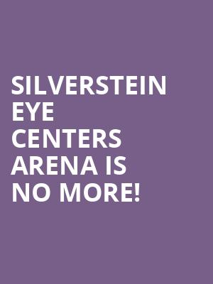 Silverstein Eye Centers Arena is no more