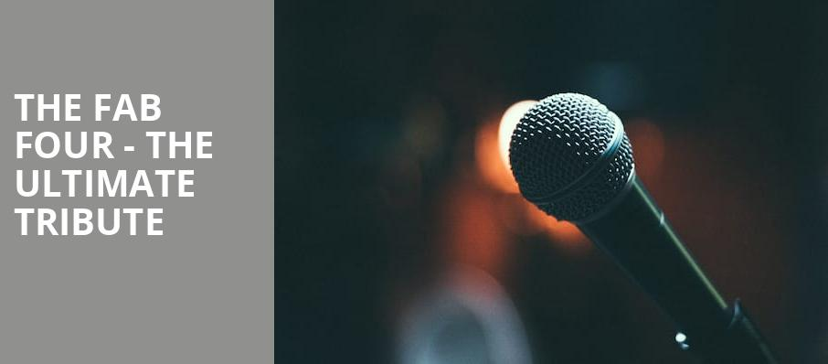 The Fab Four The Ultimate Tribute, Arvest Bank Theatre at The Midland, Kansas City