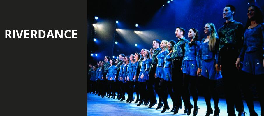 Riverdance, Muriel Kauffman Theatre, Kansas City