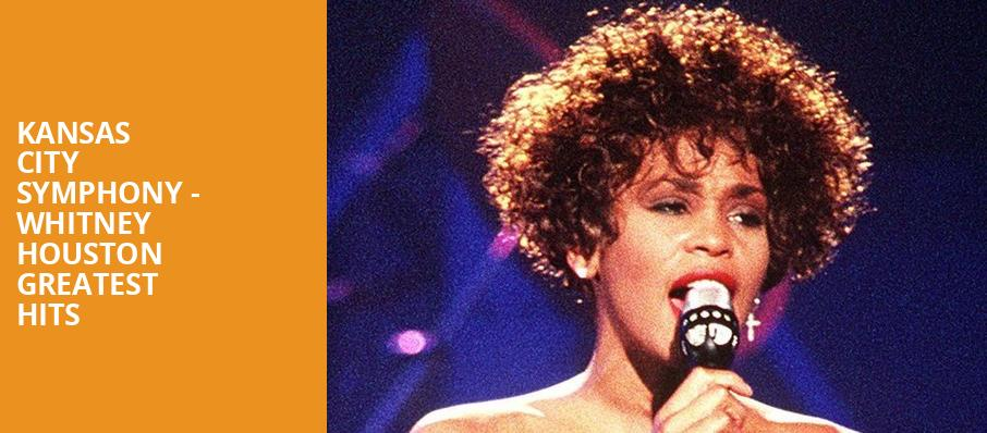 Kansas City Symphony Whitney Houston Greatest Hits, Helzberg Hall, Kansas City