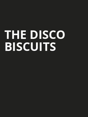 The Disco Biscuits Poster